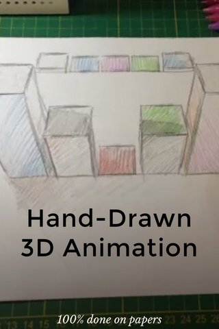 Hand-Drawn 3D Animation 100% done on papers