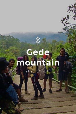 Gede mountain 21-23 juni 2013