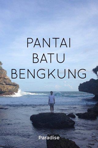 PANTAI BATU BENGKUNG Paradise