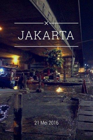 JAKARTA 21 Mei 2016