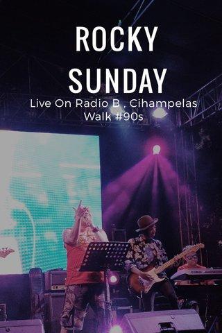 ROCKY SUNDAY Live On Radio B , Cihampelas Walk #90s