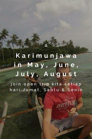 Karimunjawa in May, June, July, August join open trip kita setiap hari Jumat, Sabtu & Senin