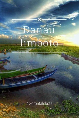 Danau limboto #Gorontalokota