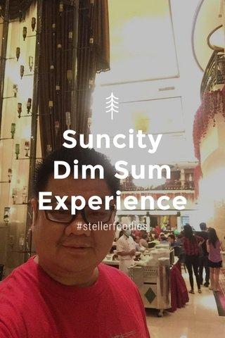 Suncity Dim Sum Experience #stellerfoodies