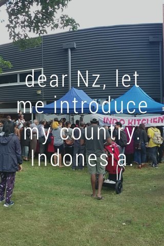 dear Nz, let me introduce my country. Indonesia.