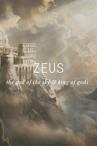 ZEUS the god of the sky & king of gods