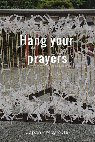 Hang your prayers Japan - May 2016