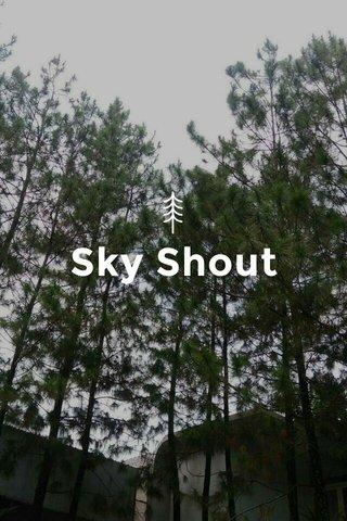 Sky Shout