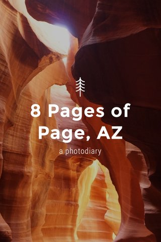 8 Pages of Page, AZ a photodiary