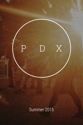P DX Summer 2015