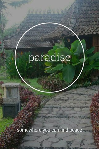 paradise somewhere you can find peace
