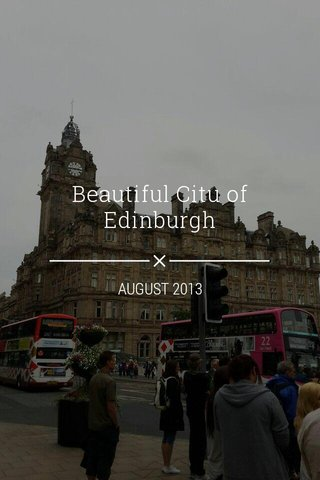 Beautiful Citu of Edinburgh AUGUST 2013