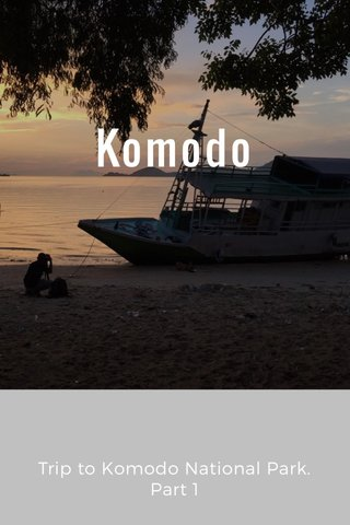 Komodo Trip to Komodo National Park. Part 1
