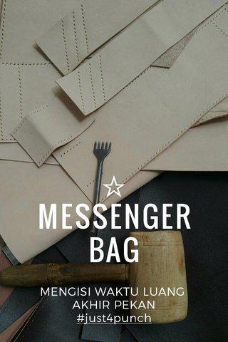 ☆ MESSENGER BAG MENGISI WAKTU LUANG AKHIR PEKAN #just4punch