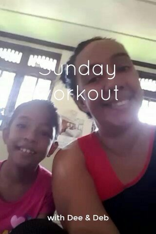 Sunday workout with Dee & Deb