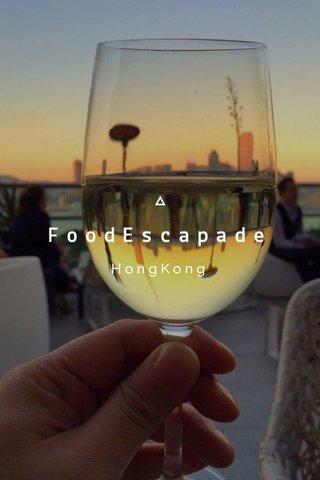 FoodEscapade HongKong