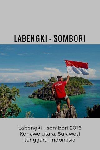 LABENGKI - SOMBORI Labengki - sombori 2016 Konawe utara. Sulawesi tenggara. Indonesia