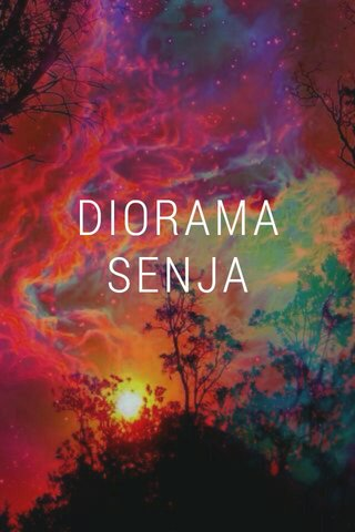 DIORAMA SENJA