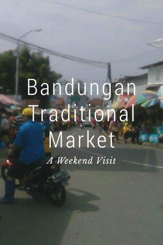 Bandungan Traditional Market A Weekend Visit