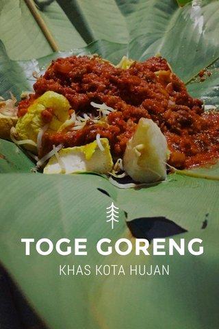 TOGE GORENG KHAS KOTA HUJAN