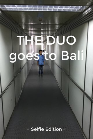 THE DUO goes to Bali ~ Selfie Edition ~