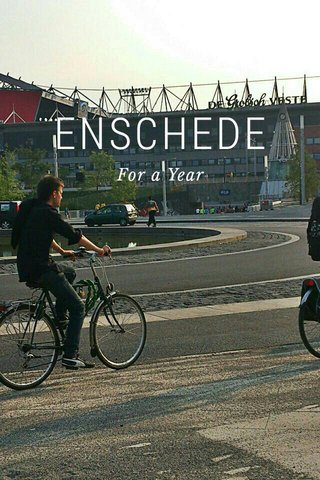 ENSCHEDE For a Year