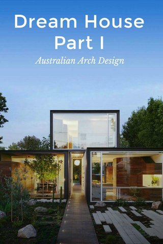 Dream House Part I Australian Arch Design