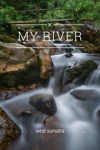 MY RIVER west sumatra