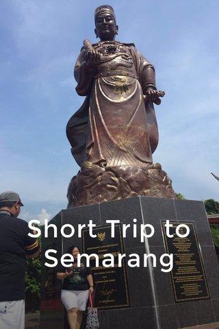 Short Trip to Semarang