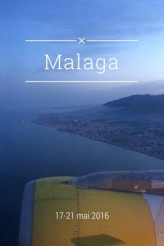 Malaga 17-21 mai 2016