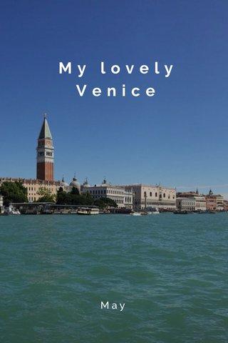 My lovely Venice May