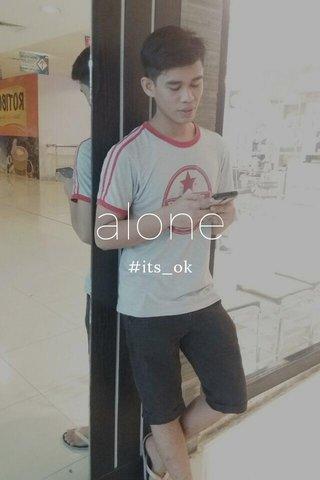 alone #its_ok