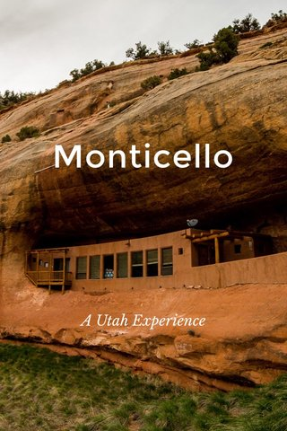 Monticello A Utah Experience