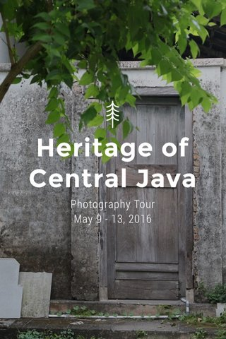 Heritage of Central Java Photography Tour May 9 - 13, 2016