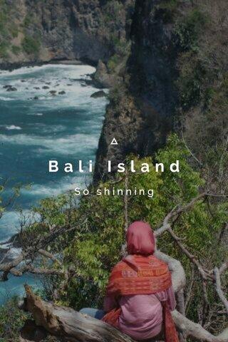 Bali Island So shinning