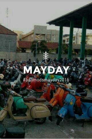 MAYDAY #balimodsmayday2016