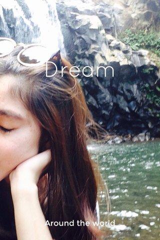 Dream Around the world