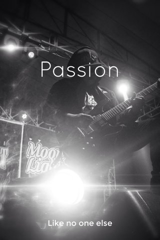 Passion Like no one else