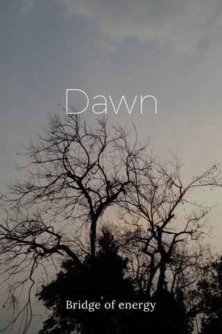 Dawn Bridge of energy