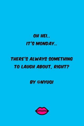 Oh hei.. It's monday.. There's always something To laugh about, right? By @nyuqi