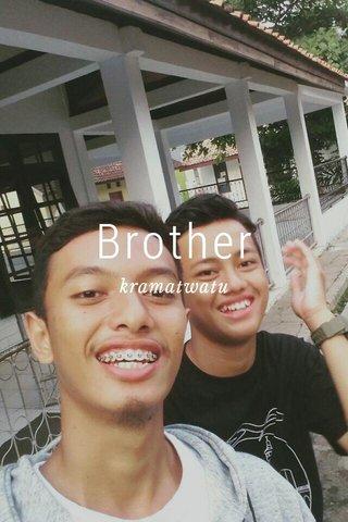 Brother kramatwatu
