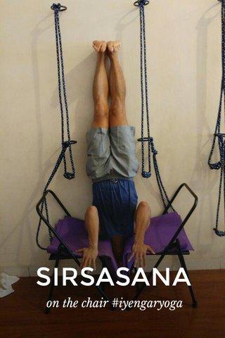 SIRSASANA on the chair #iyengaryoga