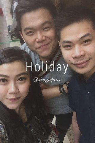 Holiday @singapore