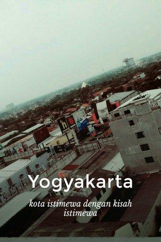 Yogyakarta kota istimewa dengan kisah istimewa