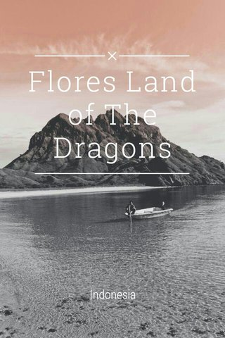 Flores Land of The Dragons Indonesia