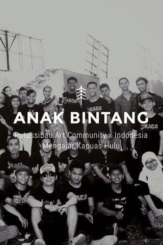 ANAK BINTANG Putussibau Art Community x Indonesia Mengajar Kapuas Hulu