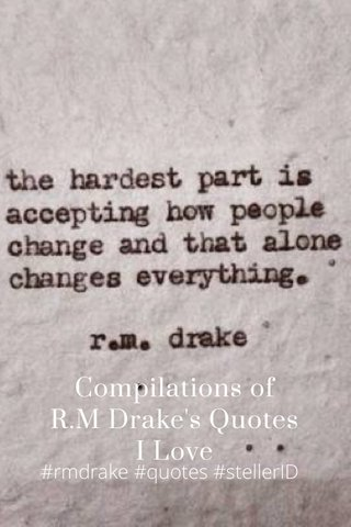 Compilations of R.M Drake's Quotes I Love #rmdrake #quotes #stellerID