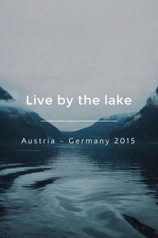 Live by the lake Austria - Germany 2015