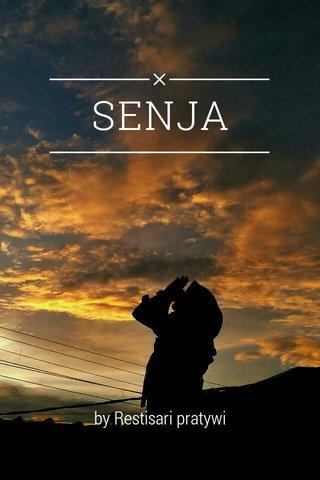 SENJA by Restisari pratywi