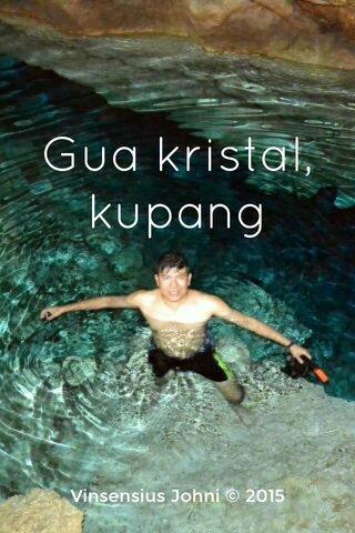 Gua kristal, kupang Vinsensius Johni © 2015